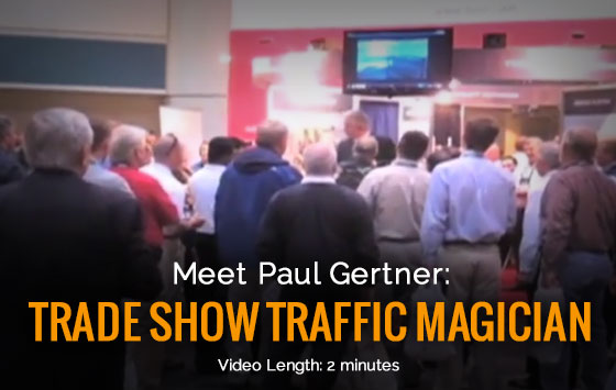 Paul Gertner Trade Show intro video