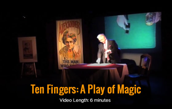 Ten Fingers: A Play of Magic Video